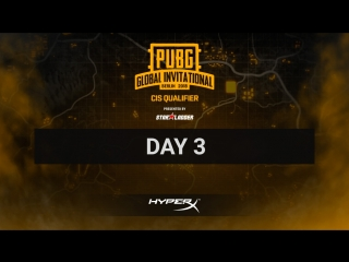 Day 3, lan-finals pubg global invitational cis closed qualifier