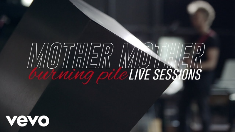 Mother Mother - Burning Pile (Live Sessions)