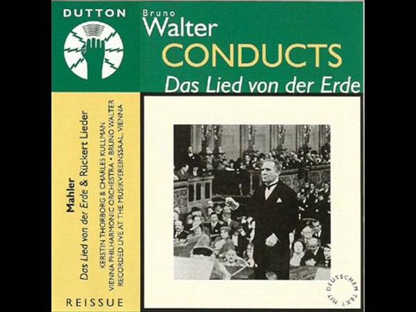 Bruno Walter Wiener Philharmoniker - Gustav Mahler Das Lied von der Erde (1936)
