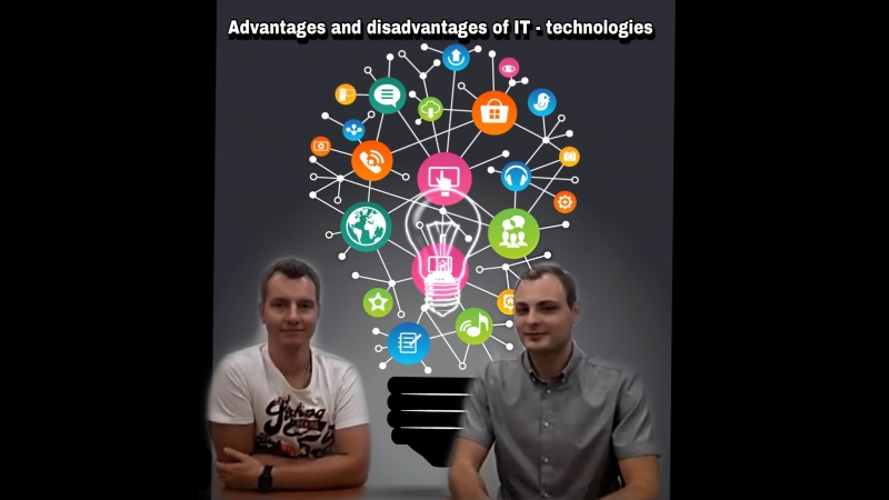 Advantages and disadvantages of IT-technologies