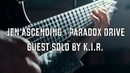 Jen Ascending - Paradox Drive || Guest solo by K.I.R.