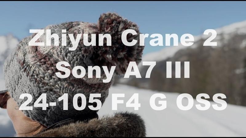Tests Zhiyun Crane 2 A7III 24 105 F4 G OSS à Serre Chevalier