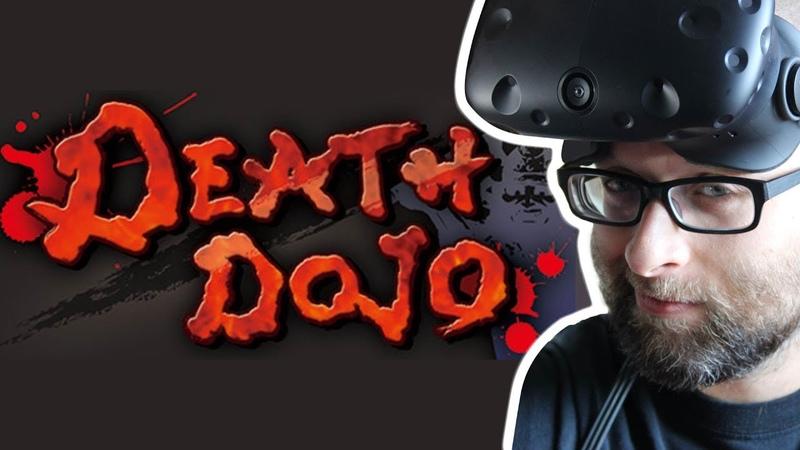 Death Dojo A bloody good time HTC Vive