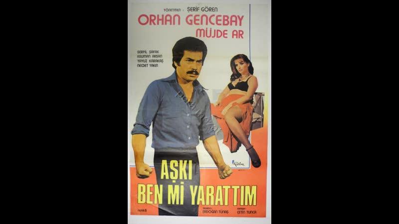 Aşkı Ben mi Yarattım - HD Türk Filmi