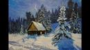 🔝 ХуДоЖнИкИ Рисуем вместе Зимний пейзаж маслом Георгий Харченко