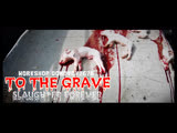 TO THE GRAVE - SLAUGHTER FOREVER (Official Video 2019)