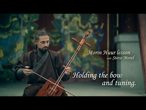 Morin Huur lesson 002 - Holding the bow, tuning.
