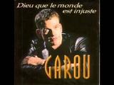 Garou (Quasimodo) ~ Dieu Que Le Monde Est Injuste