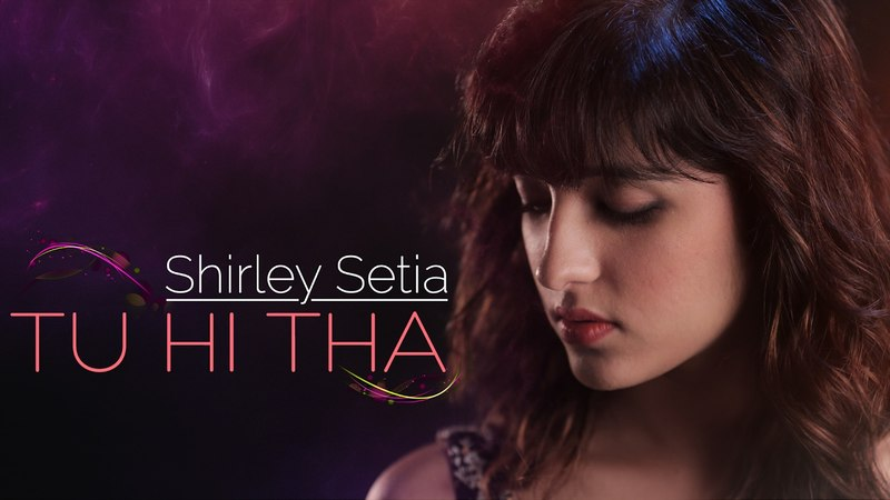 Tu Hi Tha | Shirley Setia | Official Female Version | U Me Aur Ghar | Simran Mundi Omkar Kapoor