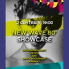 02.09 | NEW WAVE'80 Showcase | MMW