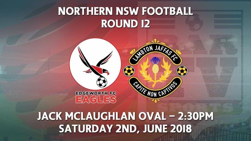 2018 NNSWF NPL Round 12 - Edgeworth Eagles FC v Lambton Jaffas FC