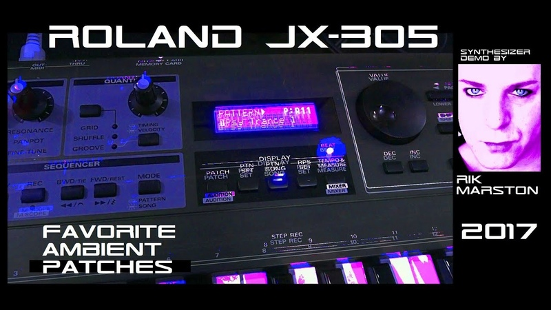 Roland JX-305 Favorite Ambient Patches Synthesizer Groovesynth Rik Marston 2017