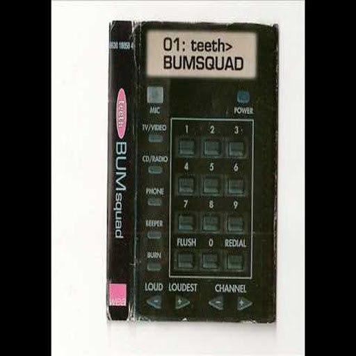 Teeth альбом Bum Squad