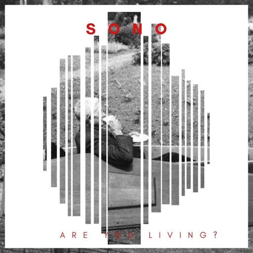 Sono альбом Are You Living?