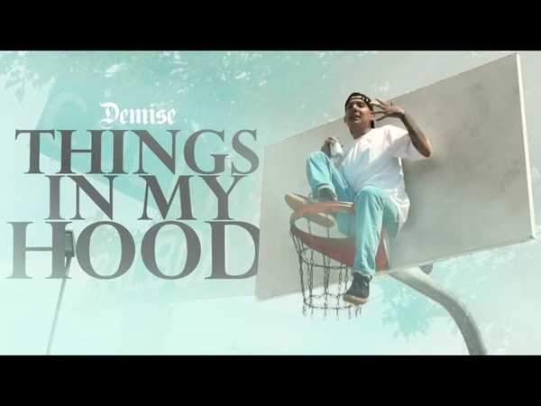 DEMISE THINGS IN MY HOOD (Official Music Video)