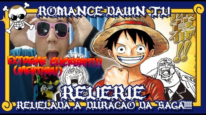 One Piece - Revelada a Duração do Reverie