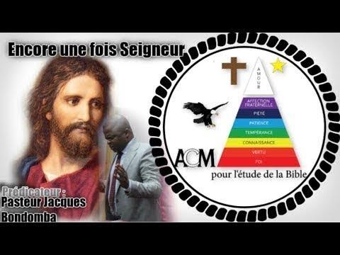 Encore une fois, Seigneur ● Pasteur Jacques Bondomba