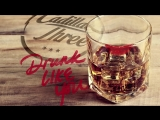 The Cadillac Three - Drunk Like You (Static Version)