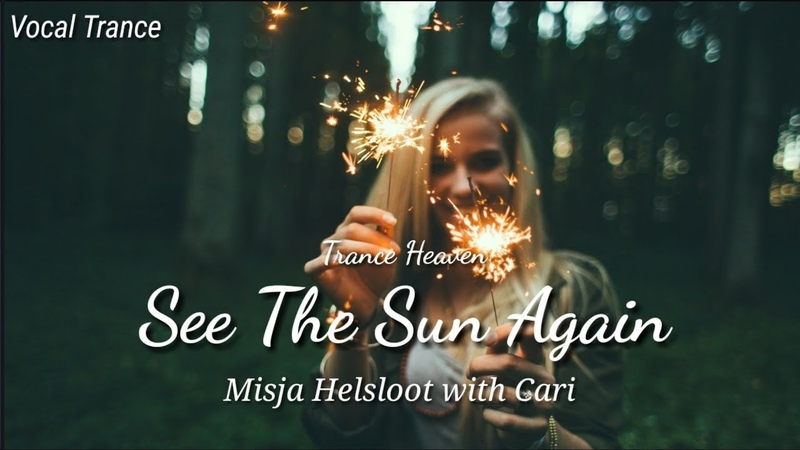 Misja Helsloot with Cari See The Sun Again Extended Mix