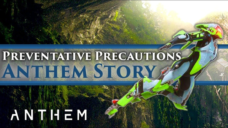 Anthem Story Mission Gameplay Lore Preventative Precautions SPOILERS