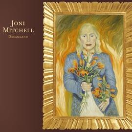 Joni Mitchell альбом Dreamland