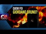 Quem foi Giordano Bruno A hist