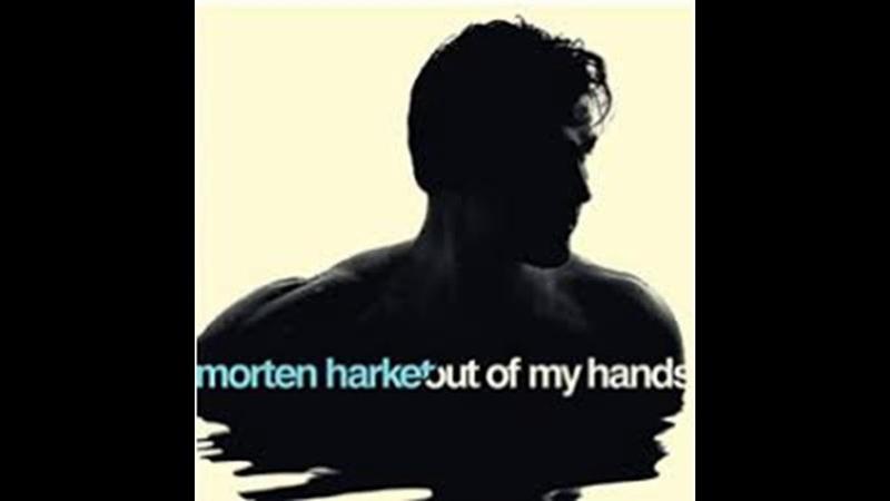 MORTEN HARKET - OUT OF MY HANDS - 2012