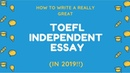 How to Write an Excellent TOEFL Independent Essay... in 2019!