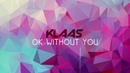 Klass - OK Without You (Official Audio)
