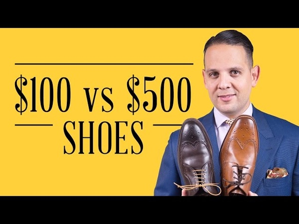 $100 vs $500 Men's Dress Shoes - Hallmarks, Quality, Differences Cost Per Wear Cheap vs Expensive