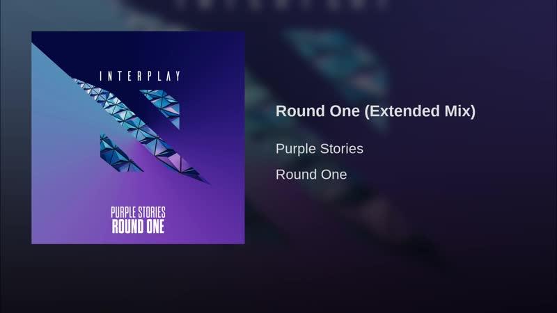 Purple Stories - Round One (Extended Mix)