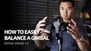 How To EASILY Balance a Gimbal Zhiyun Crane v2