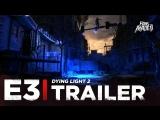 ENG | Трейлер: «Dying Light 2» | E3 2018
