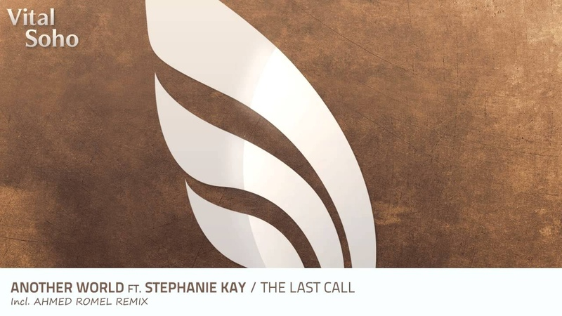 Another World feat Stephanie Kay The Last Call Original Mix