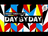 Премьера. Swanky Tunes feat. LP - Day By Day (Audio)