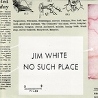 Jim White альбом No Such Place