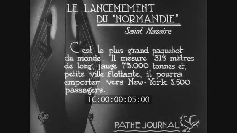 Спуск SS Normandie /Le Lancement Du Normandie (29 октября 1932)