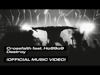 Crossfaith - Destroy (feat. Ho99o9) (OFFICIAL MUSIC VIDEO)