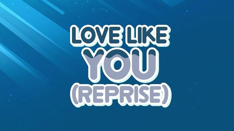 Steven Universe - Love Like You (Reprise) - Compilation Edit V5 [Escapism]