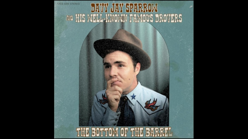 Davy Jay Sparrow His Well-Known Famous Drovers - The Bottom of the Barrel