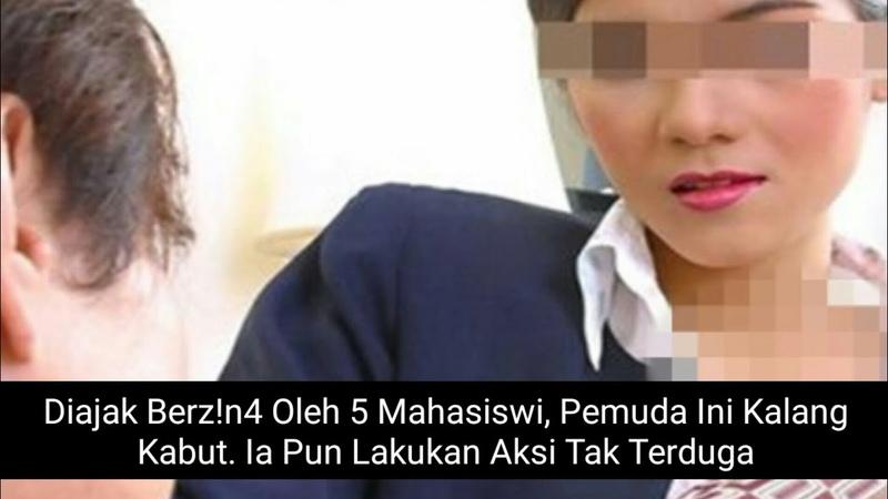 Diajak Berz n4 Oleh 5 Mahasiswi Pemuda Ini Kalang Kabut Ia Pun Lakukan Aksi Tak Terduga