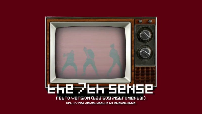 The 7th Sense Retro Ver. (Bad Boy Instr.) - NCT U/ RED VELVET MASHUP