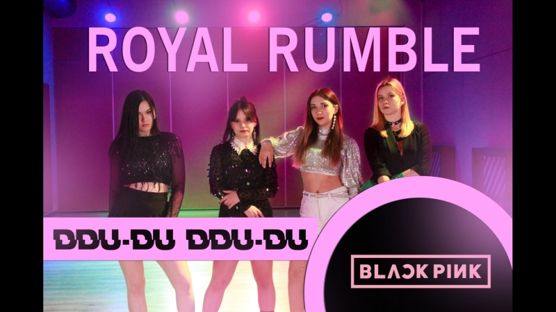 BLACKPINK (블랙핑크) - 뚜두뚜두 (DDU-DU DDU-DU) (ROYAL RUMBLE DANCE COVER)