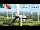Mexico I PARQUE EÓLICO EURUS, uno de los Proyectos Eólicos Más Grandes del Mundo