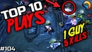 TOP 10 Plays - EP.104 - Dota 2