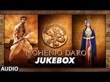 MOHENJO DARO Full Audio Songs JUKEBOX Hrithik Roshan &amp Pooja Hegde A.R. RAHMAN T-Series