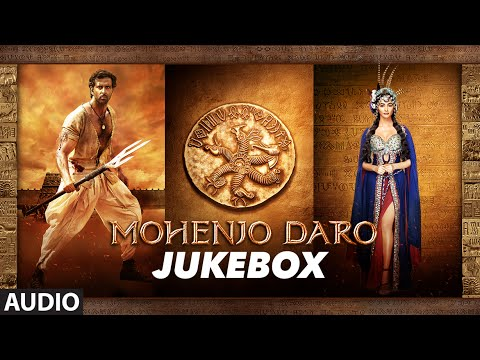 MOHENJO DARO Full Audio Songs JUKEBOX Hrithik Roshan Pooja Hegde A R RAHMAN T Series