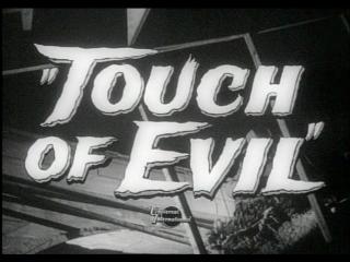Печать зла 1958 / Touch of Evil / реж. Орсон Уэллс / фильм-нуар, триллер, драма
