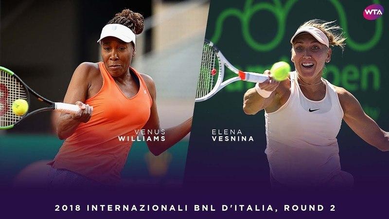 Venus Williams vs Elena Vesnina 2018 Internazionali BNL d'Italia Second Round WTA Highlights