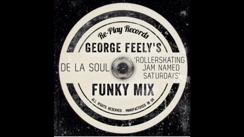 De la soul ★ a rollerskating jam named saturday ★ george feely keep it funky mix